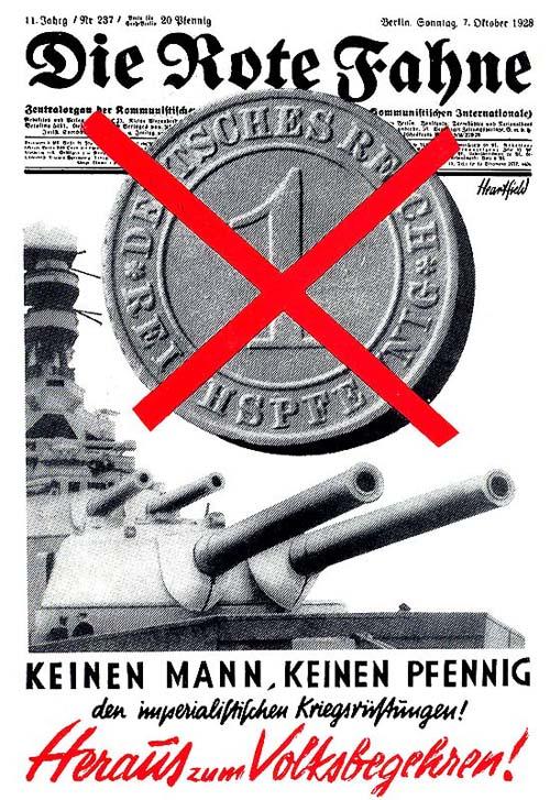 """Keinen Mann, keinen Pfennig den imperialistischen Kriegsrustungen! Heraus zum Volksbegehren! 1928 """"Ни одного человека, ни одного пфеннига империалистической программе перевооружений"""". Даешь народный референдум!"""" Плакат на обложке газеты коммунистической партии Германии """"Красное знамя"""" Сюжет связан с намерением правительства начать постройку нескольких броненосцев."""